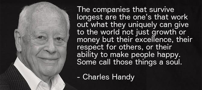 Charles-Handy-Quote Ο Charles Handy πιστεύει ότι παίζουν τεράστιο ρόλο η αντίληψη και η εκτίμηση που έχει ο εργαζόμενος για την επιχείρηση. Και όχι το αντίθετο. new deal Αθανάσιος Παπανδρόπουλος